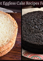 Four Amazing Eggless Cake Recipes You Need To Know For Any Type of Frosting